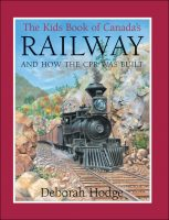 Kids Book of Canadas Railway
